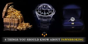 4 things you should know about pawnbroking